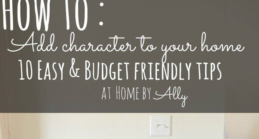 Add Character Your Home Easy Budget