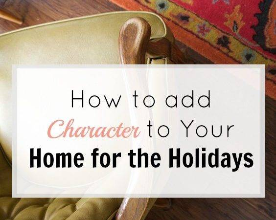 Add Character Your Home Holidays
