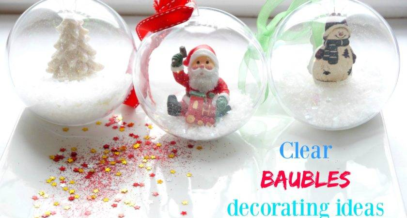 Clear Baubles Decorating Ideas Mila Little Things