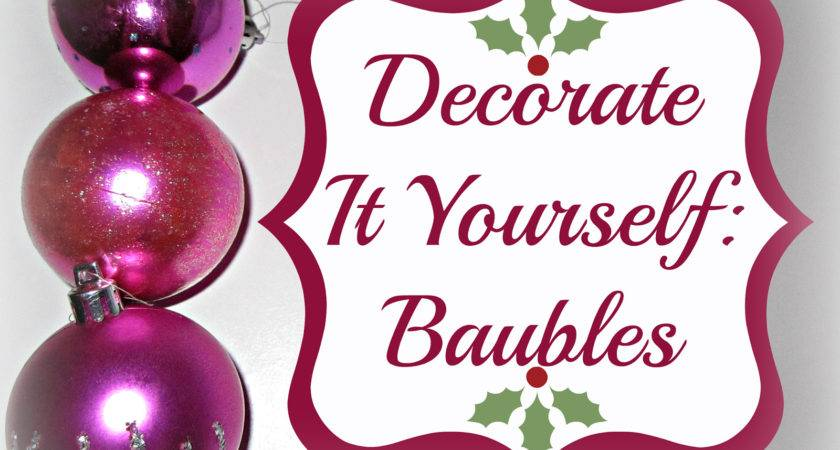 Clearly Don Have Life Decorate Yourself Baubles