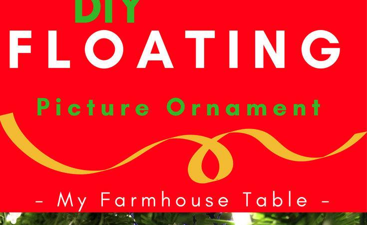 Diy Floating Ornaments Farmhouse Table