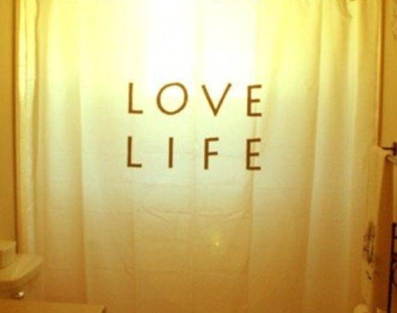 Motivational Inspirational Quote Shower Curtain Love Life