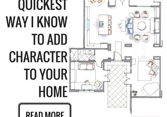 Quickest Way Know Add Character Your Home