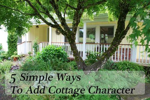 Ways Add Cottage Character Your Home Happy